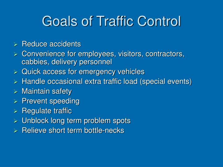 Goals of Traffic Control