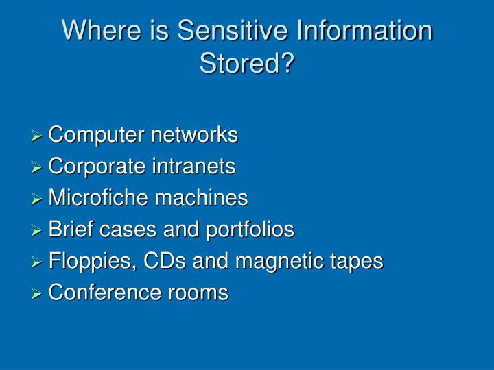 Where is Sensitive Information Stored?