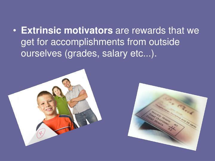 Extrinsic motivators
