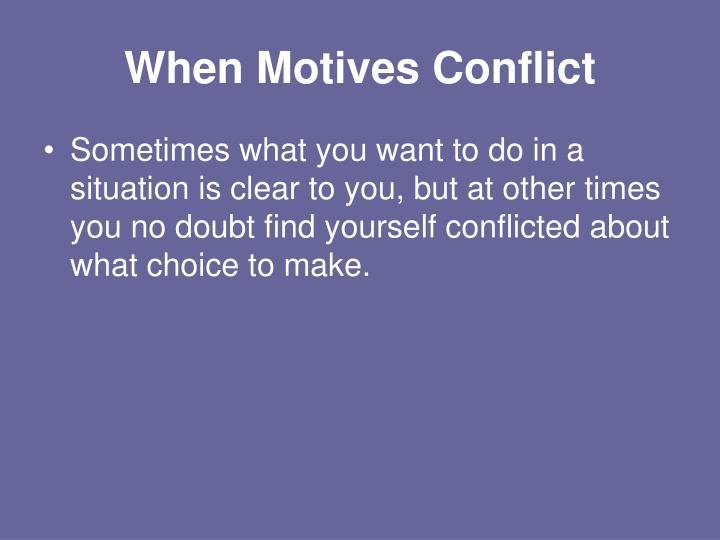 When Motives Conflict