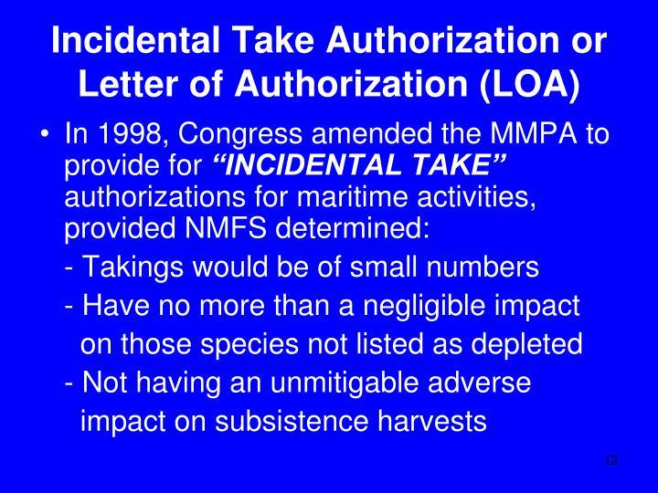 Incidental Take Authorization or Letter of Authorization (LOA)