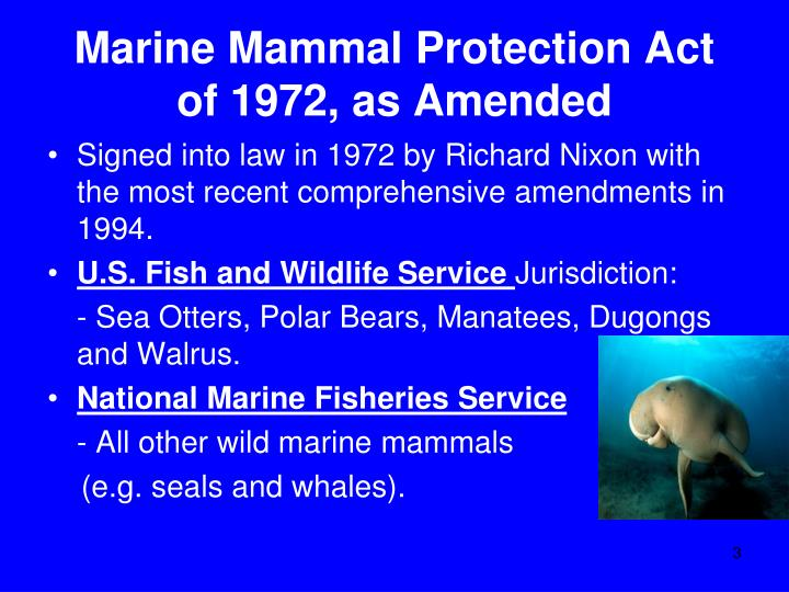 Marine mammal protection act of 1972 as amended