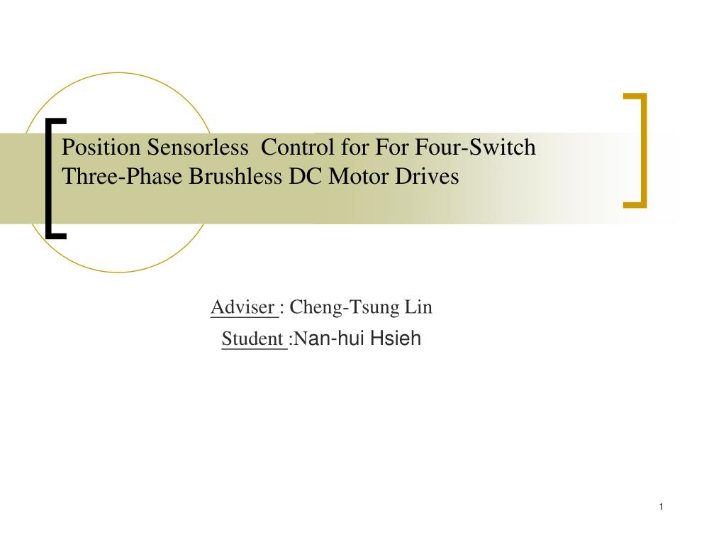 Ppt Position Sensorless Control For Four Switch Three Phase Brushless Electric Motor Diagram A Threephase Dc With Drives N