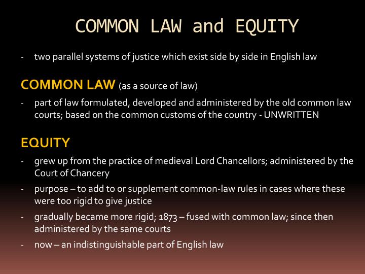 discuss the contribution of equity to english legal system In an attempt to determine whether the concepts of common law and equity are fused or run concurrently, it is important to avail the begging question of what these concepts are with a definitional.