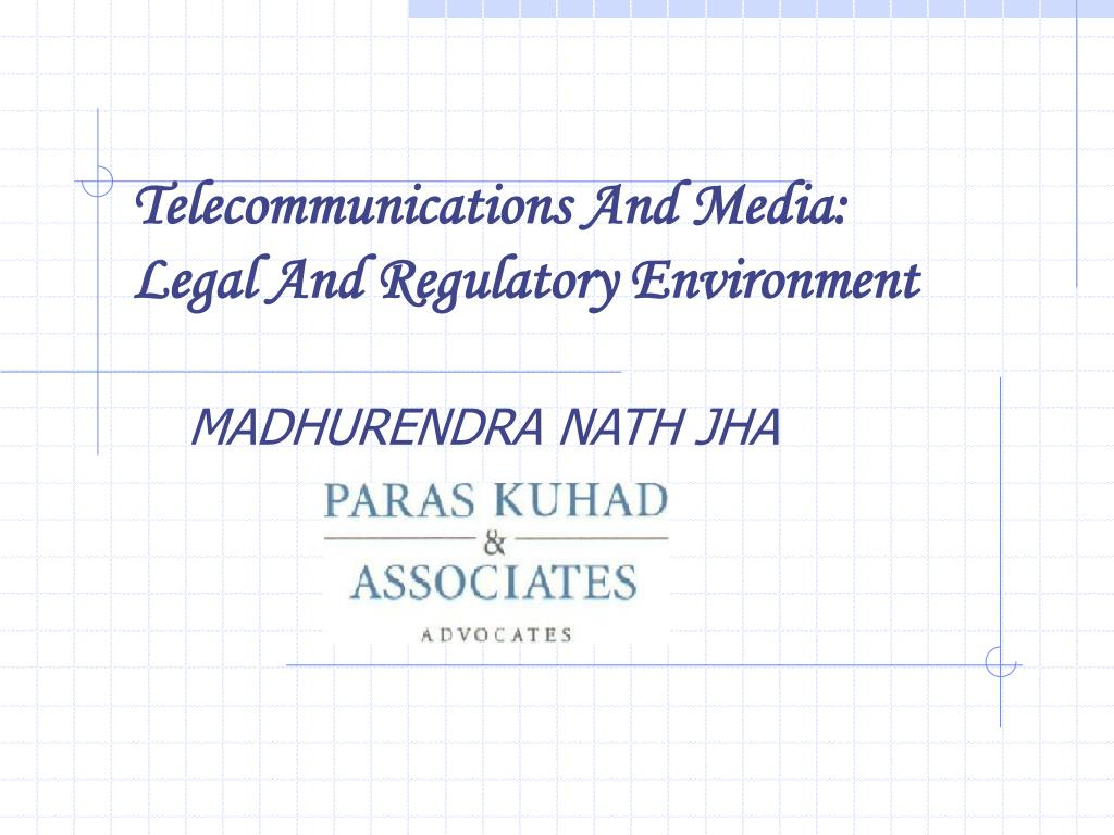 telecommunications and media legal and regulatory environment l.