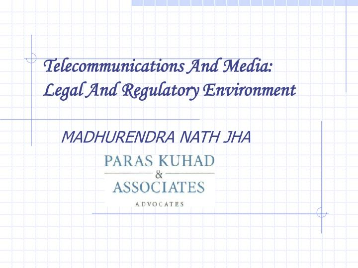 Telecommunications and media legal and regulatory environment
