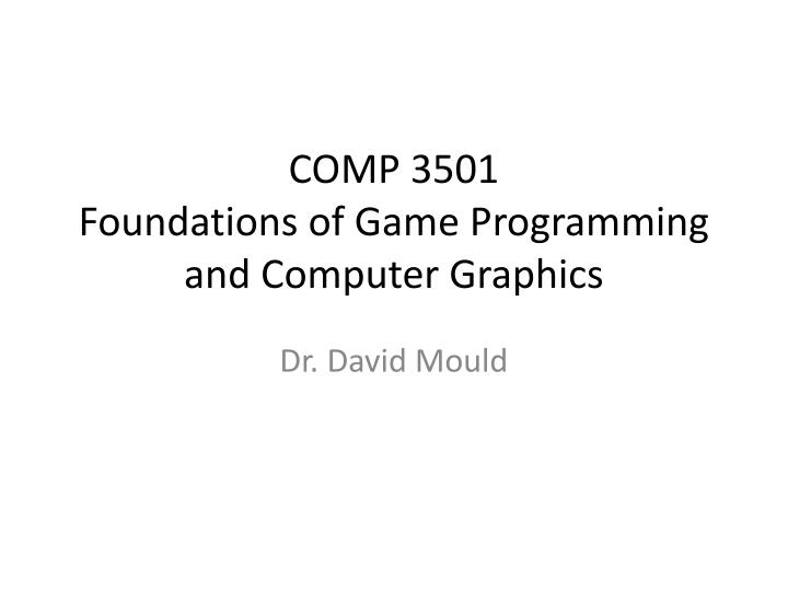 Comp 3501 foundations of game programming and computer graphics