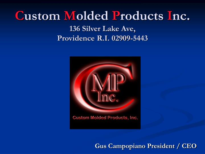 c ustom m olded p roducts i nc 136 silver lake ave providence r i 02909 5443 n.