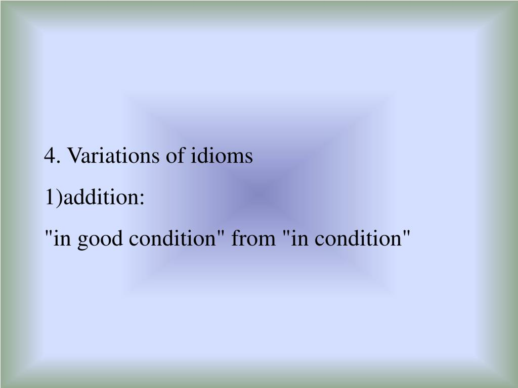 4. Variations of idioms