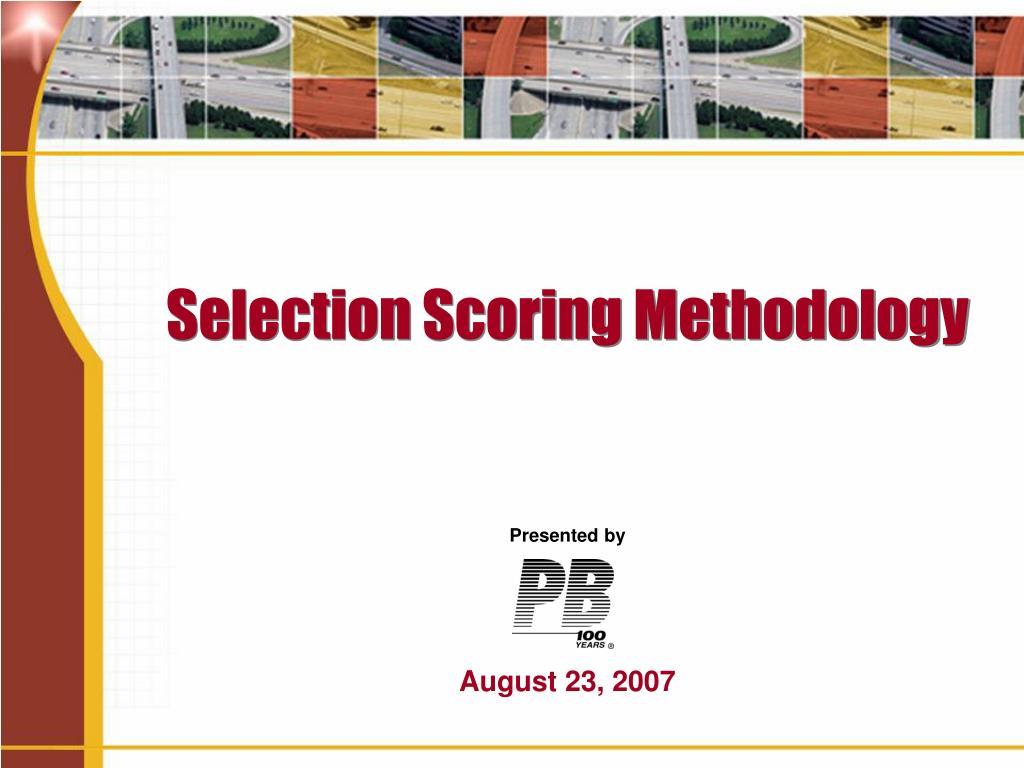 selection scoring methodology l.