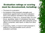 evaluation ratings or scoring must be documented including