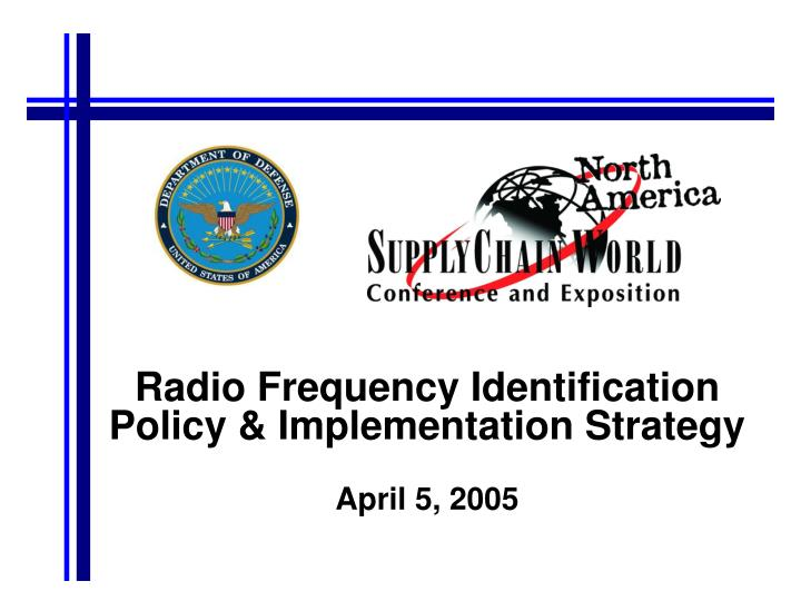 Radio frequency identification policy implementation strategy april 5 2005