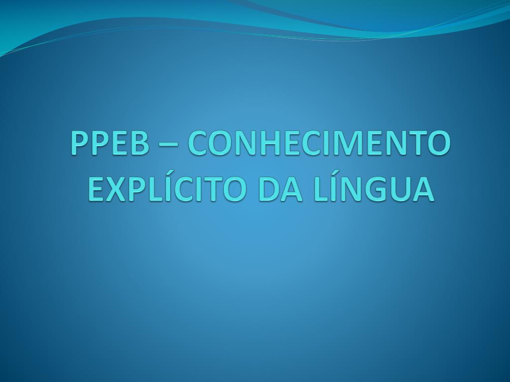 ppeb conhecimento expl cito da l ngua l.