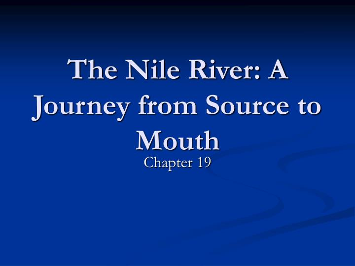 the nile river a journey from source to mouth n.