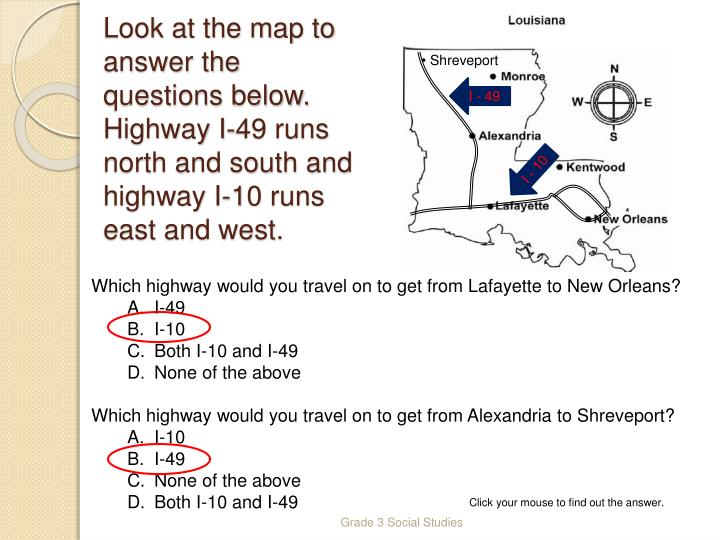 Look at the map to answer the questions below.  Highway I-49 runs north and south and highway I-10 runs east and west.