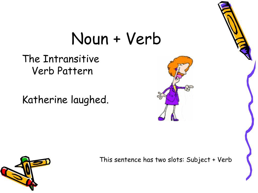 Noun + Verb