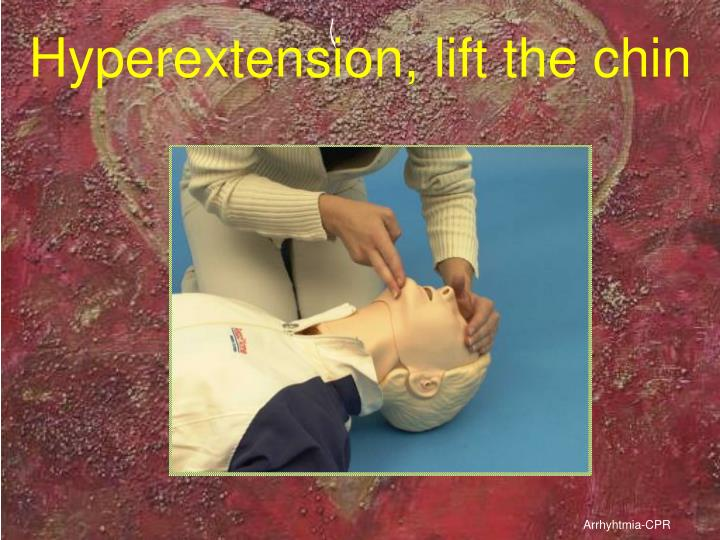 Hyperextension, lift the chin