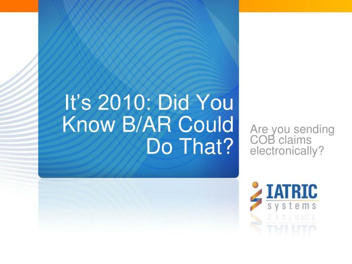 It s 2010 did you know b ar could do that