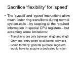 sacrifice flexibility for speed