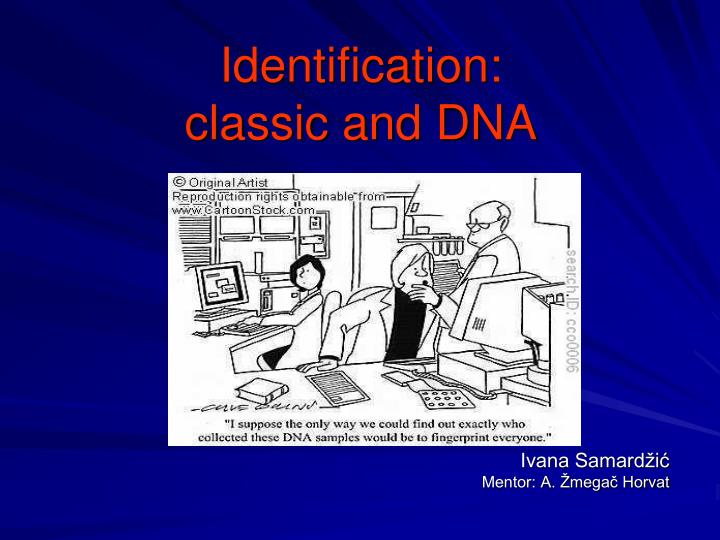 identification classic and dna n.