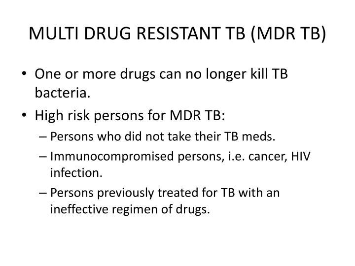 MULTI DRUG RESISTANT TB (MDR TB)