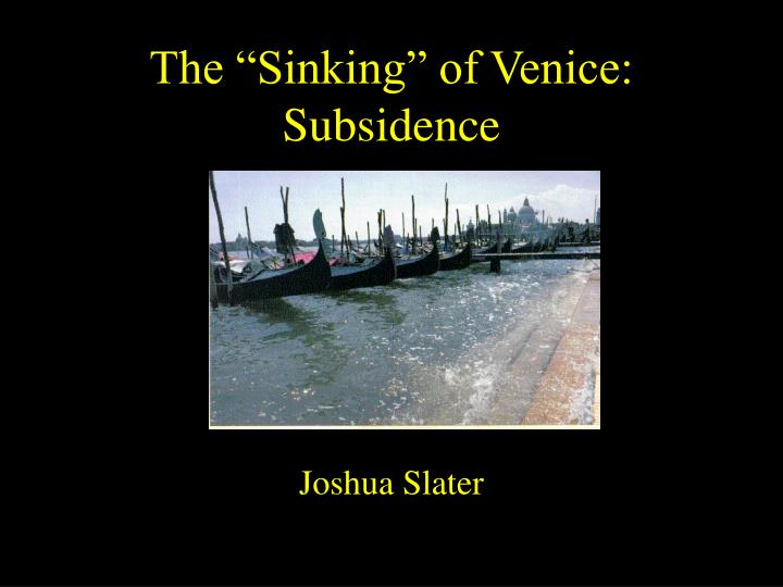 the sinking of venice subsidence n.