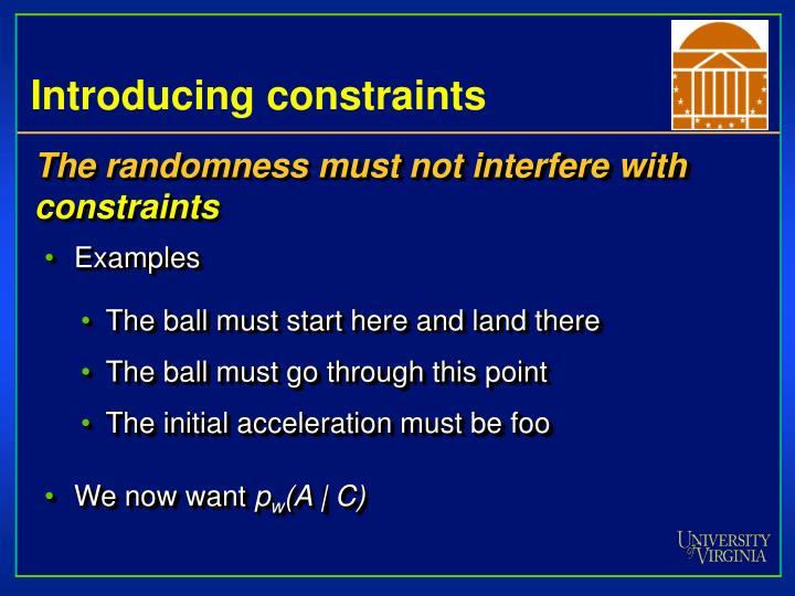 Introducing constraints