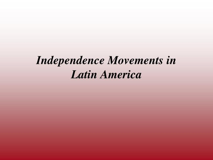 independence movements in latin america n.