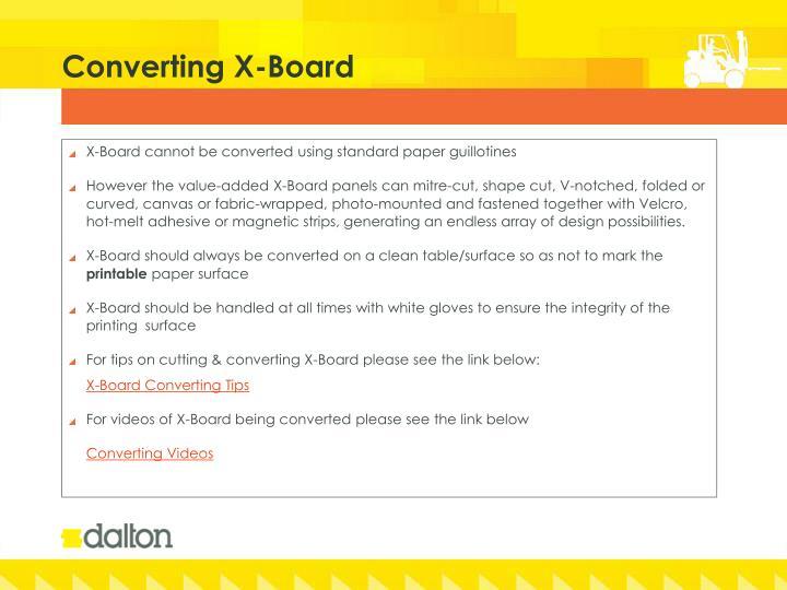 Converting x board