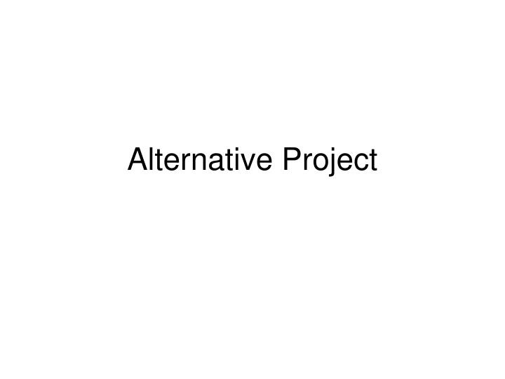 alternative project n.