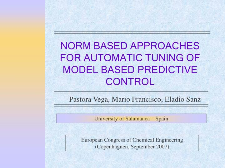 norm based approaches for automatic tuning of m odel based predictive control n.