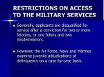 restrictions on access to the military services20