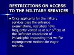 restrictions on access to the military services21