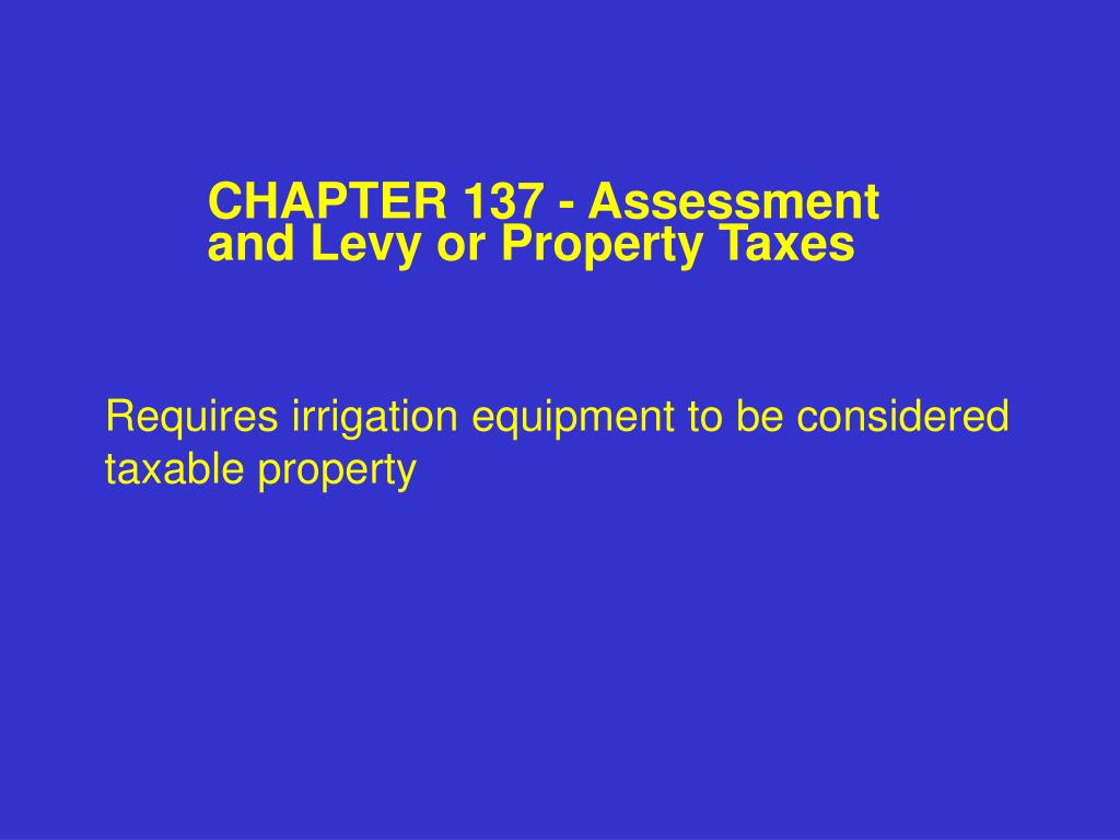 CHAPTER 137 - Assessment and Levy or Property Taxes