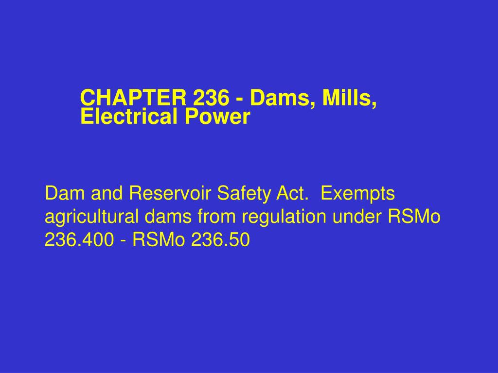 CHAPTER 236 - Dams, Mills, Electrical Power