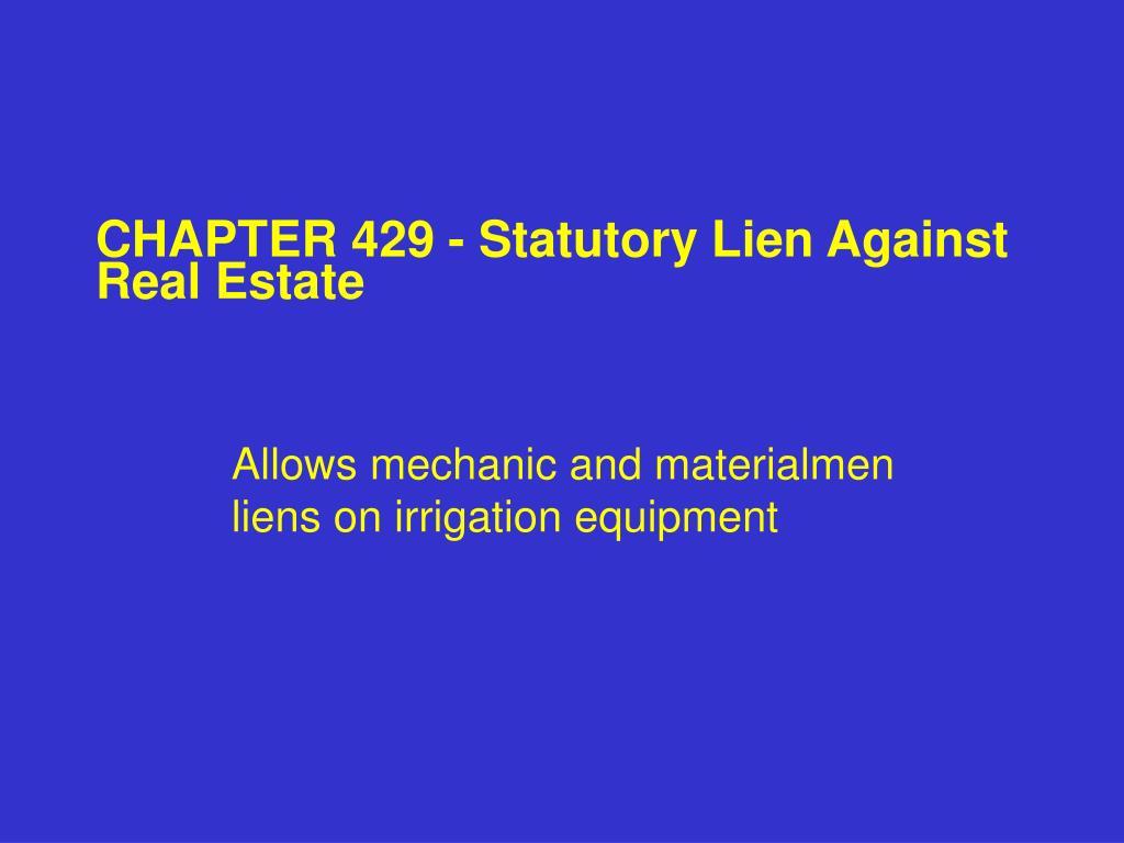 CHAPTER 429 - Statutory Lien Against