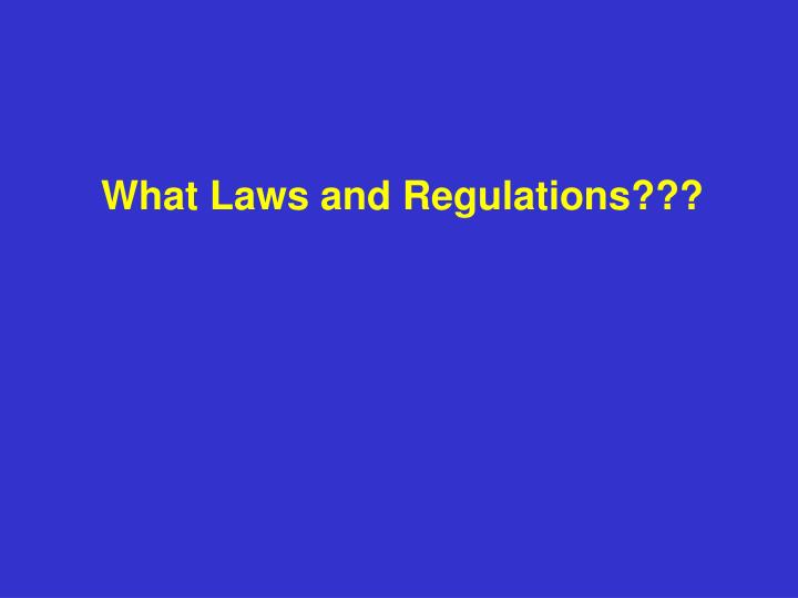 What laws and regulations