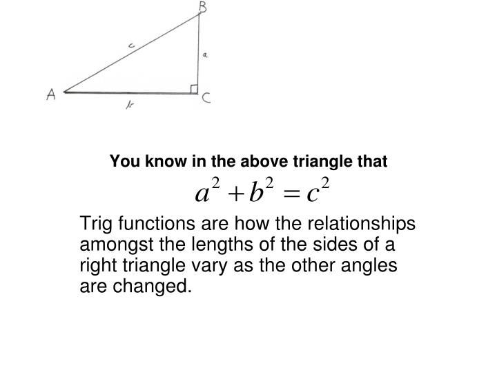 You know in the above triangle that