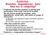 prediction branches dependencies data new era in computing