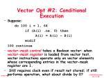 vector opt 2 conditional execution