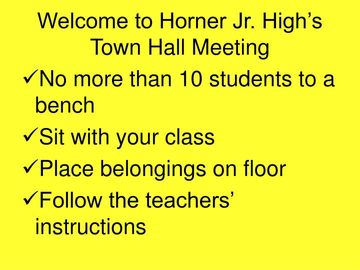 welcome to horner jr high s town hall meeting n.