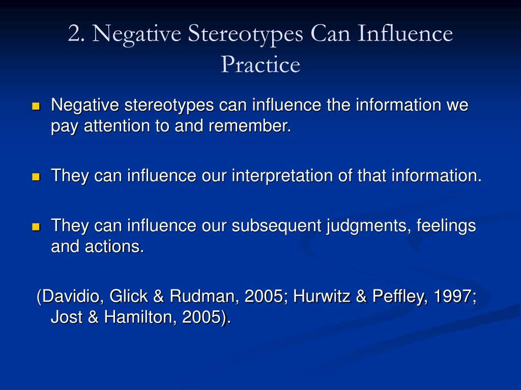 2. Negative Stereotypes Can Influence Practice