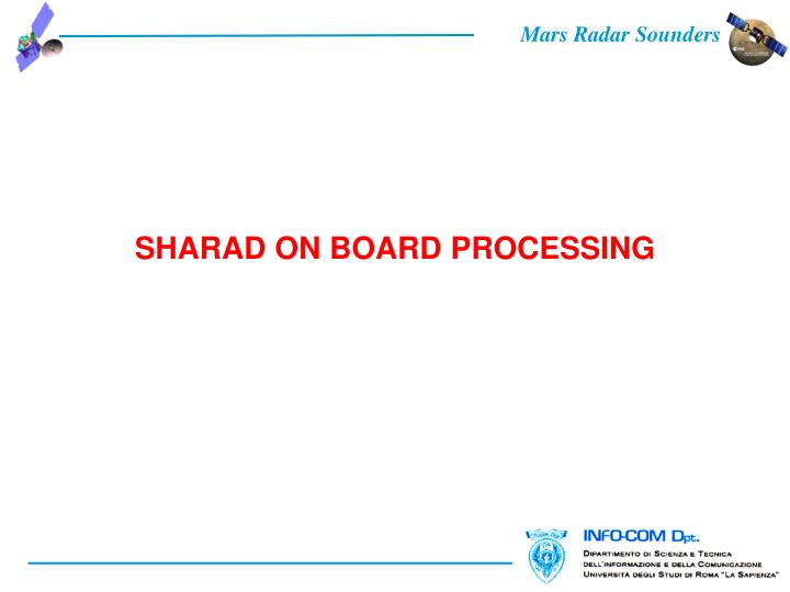 SHARAD ON BOARD PROCESSING
