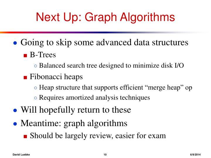 Next Up: Graph Algorithms