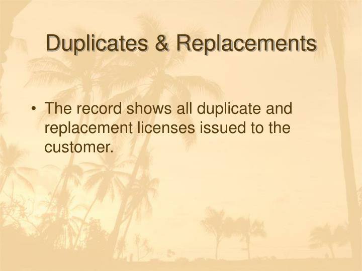 Duplicates & Replacements