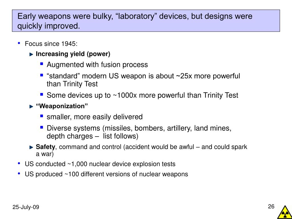 "Early weapons were bulky, ""laboratory"" devices, but designs were quickly improved."