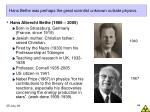 hans bethe was perhaps the great scientist unknown outside physics