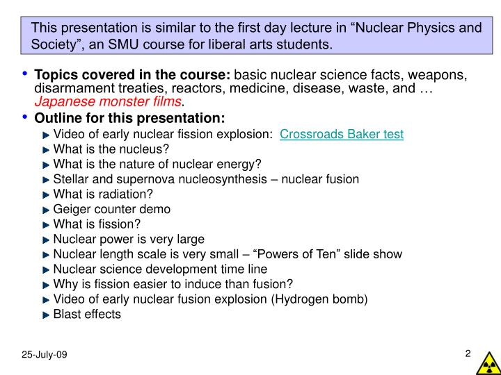 "This presentation is similar to the first day lecture in ""Nuclear Physics and Society"", an SMU c..."