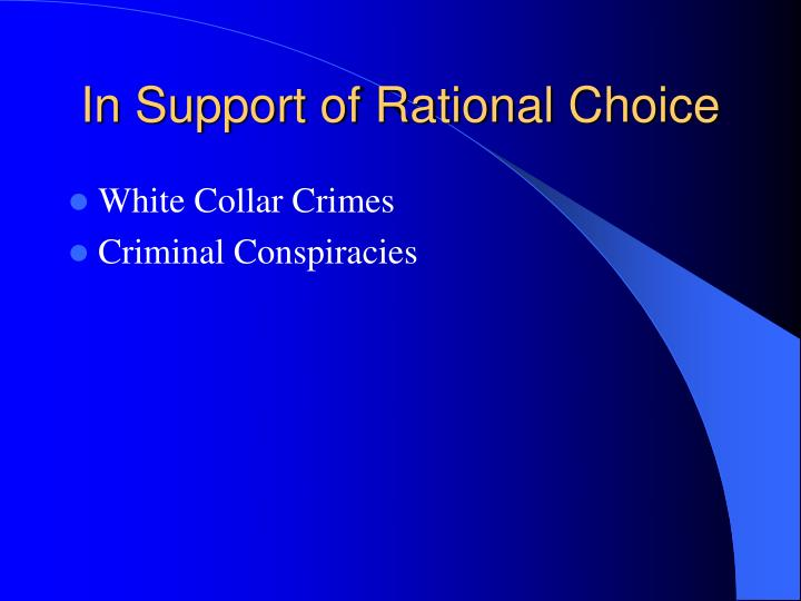 In Support of Rational Choice