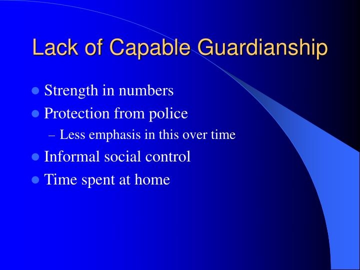 Lack of Capable Guardianship
